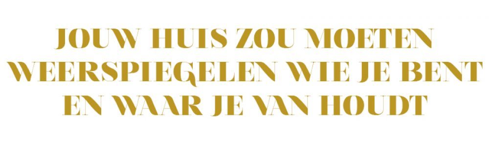 OUD NIEUWS QUOTE YOUR HOME SHOULD..